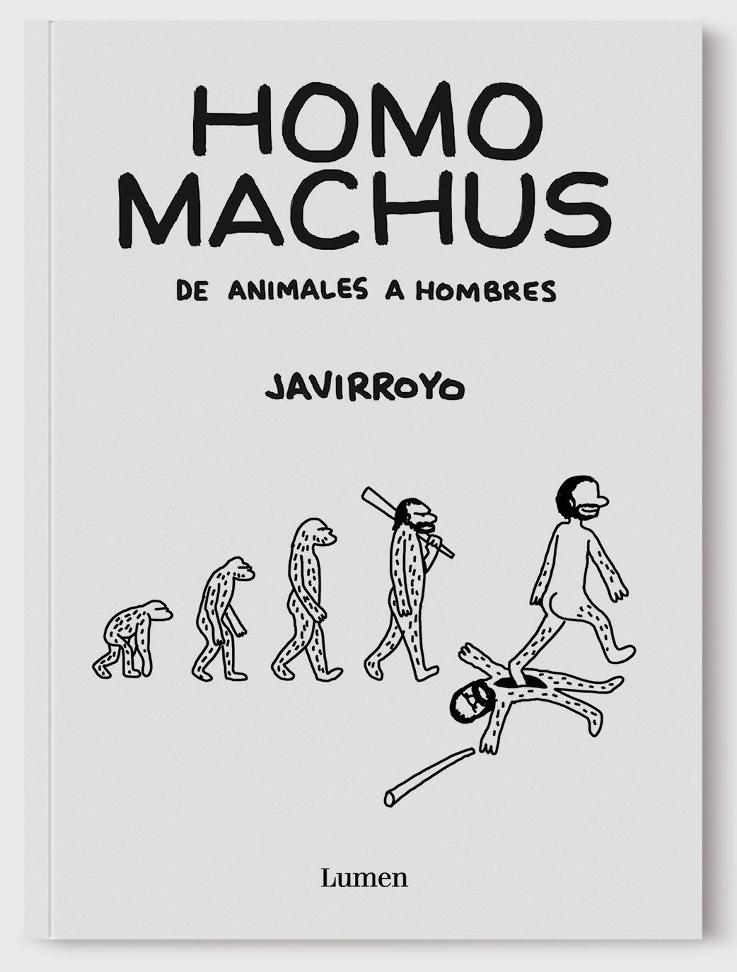 JAVIRROYO CONTRA EL HOMO MACHUS